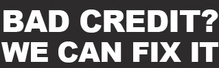 Bad Credit? We can fix it